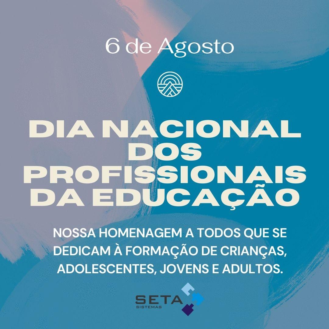 Dia 06 de Agosto, dia dos profissionais da educação